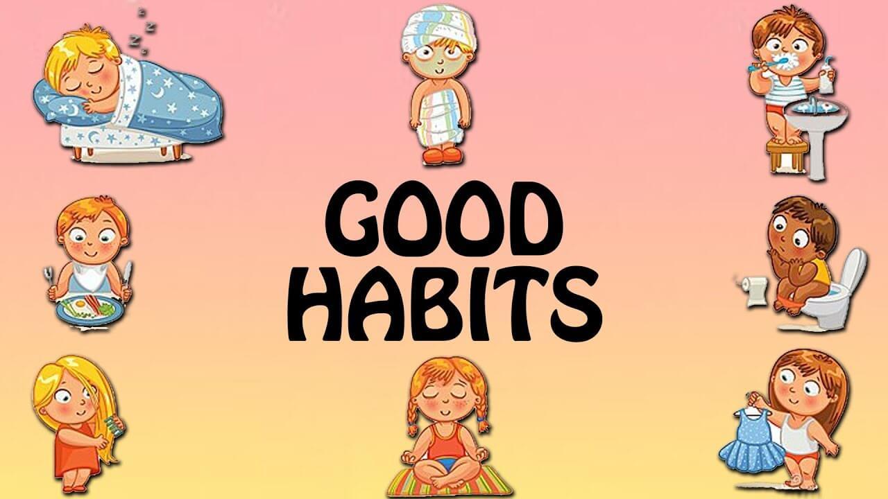 11 Good Habits For Kids